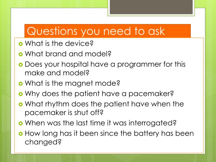 Questions you need to ask before going into the OR