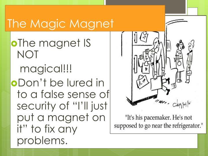 The Magic Magnet