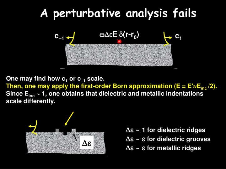 A perturbative analysis fails