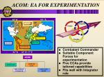 acom ea for experimentation