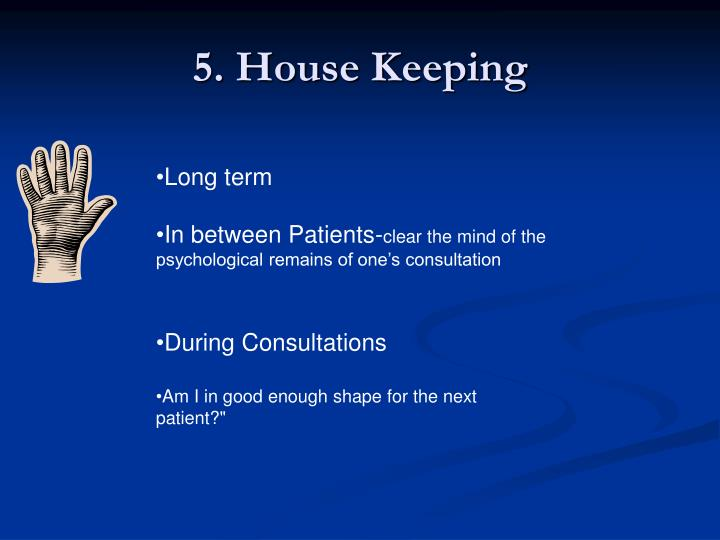 5. House Keeping