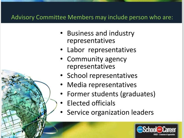 Advisory Committee Members may include person who are: