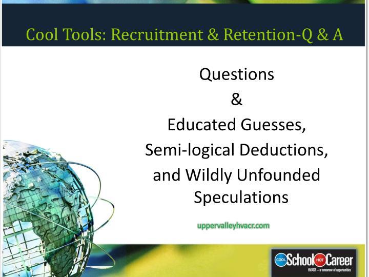 Cool Tools: Recruitment & Retention-Q & A