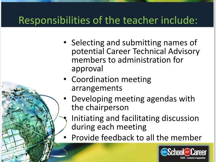Responsibilities of the teacher include: