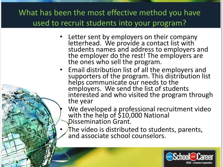 What has been the most effective method you have used to recruit students into your program?