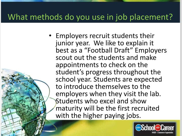 What methods do you use in job placement?