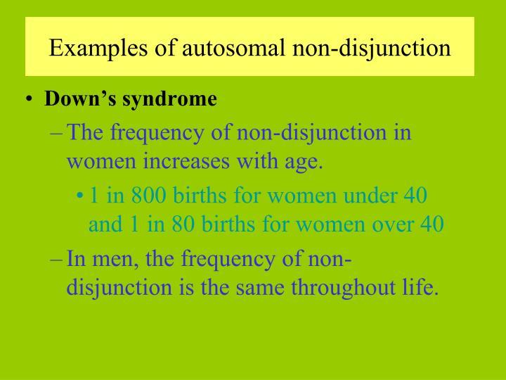 Examples of autosomal non-disjunction