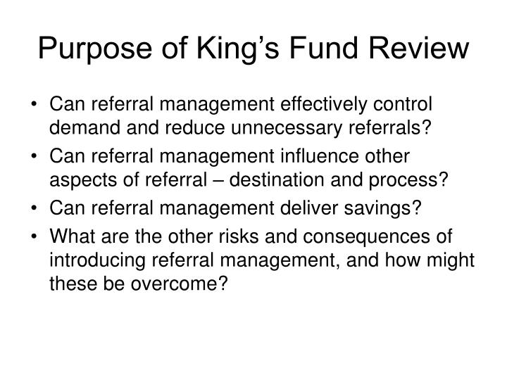 Purpose of King's Fund Review