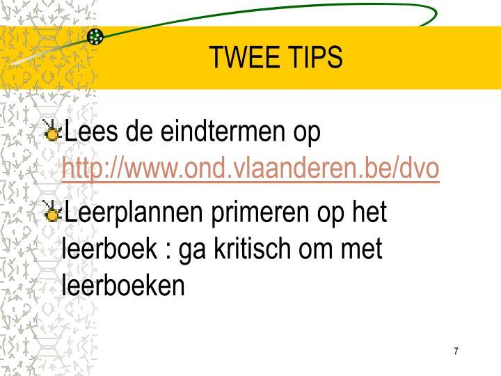 TWEE TIPS