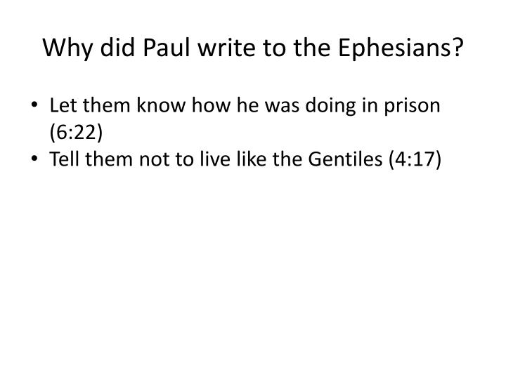 Why did paul write to the ephesians