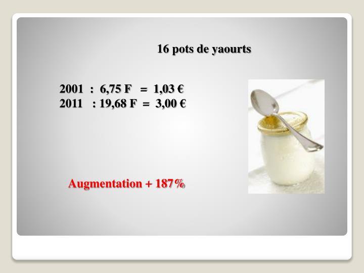 16 pots de yaourts