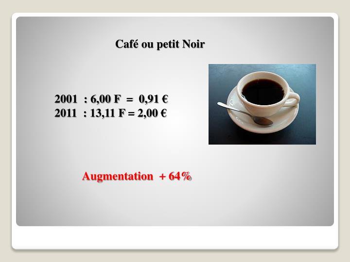 Café ou petit Noir