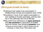 divergent trends in tastes