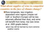 what about supplies of wine in competitor countries in the face of climate change