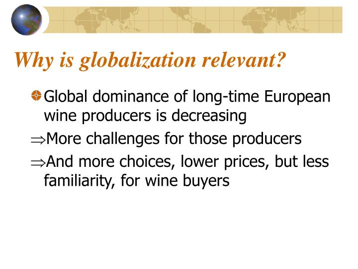 Why is globalization relevant?