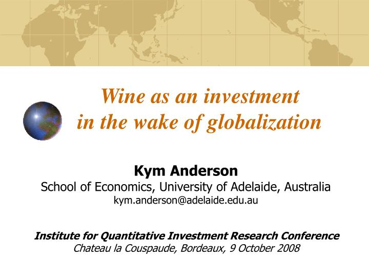 wine as an investment in the wake of globalization