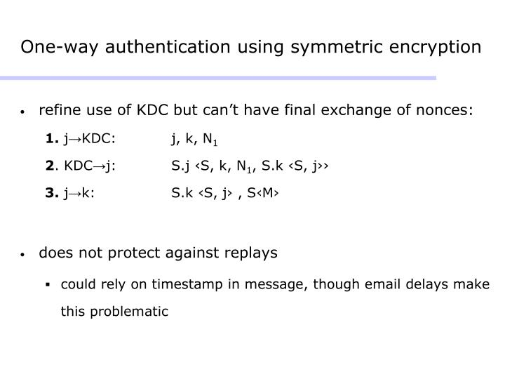One-way authentication using symmetric encryption