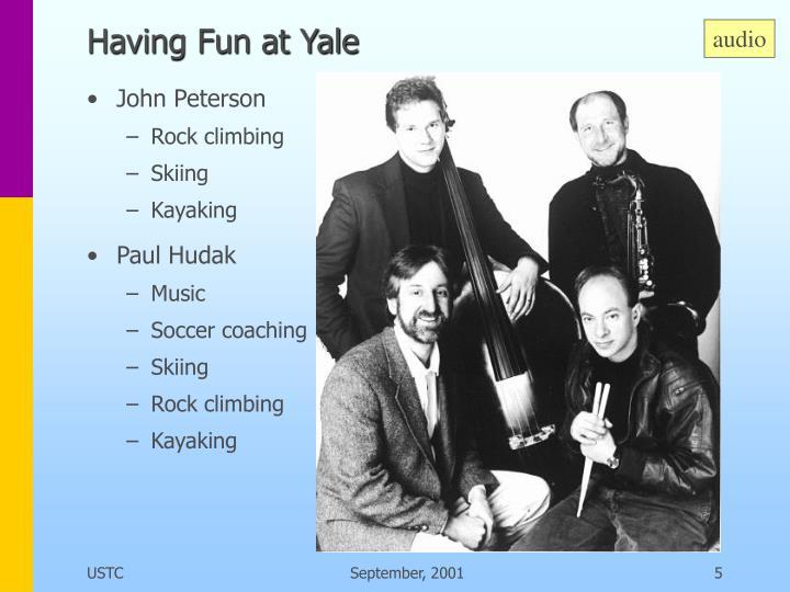 Having Fun at Yale