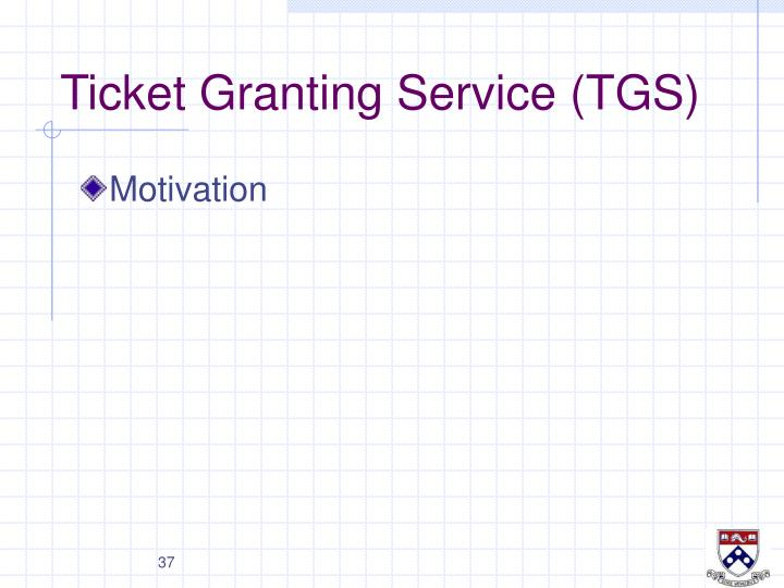 Ticket Granting Service (TGS)