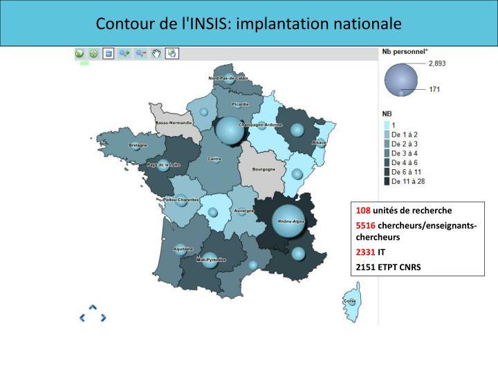 Contour de l'INSIS: implantation nationale