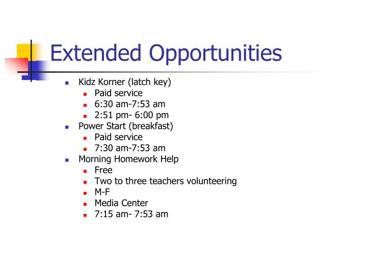 Extended Opportunities