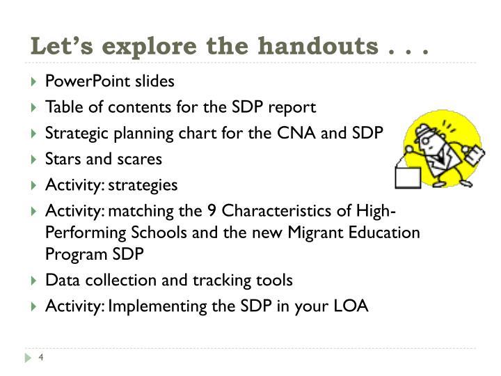 Let's explore the handouts . . .
