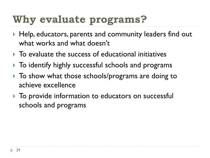 Why evaluate programs?