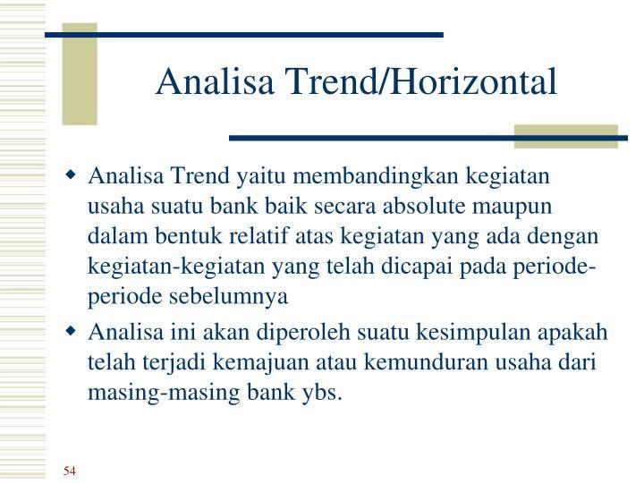 Analisa Trend/Horizontal