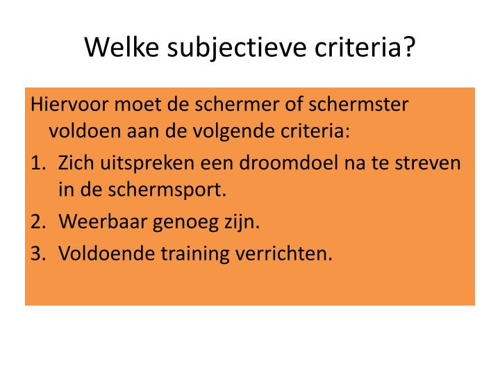 Welke subjectieve criteria?