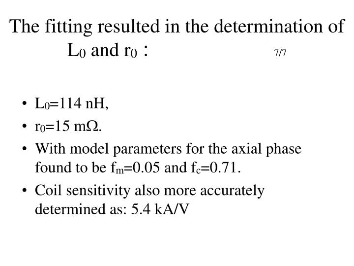 The fitting resulted in the determination of  L