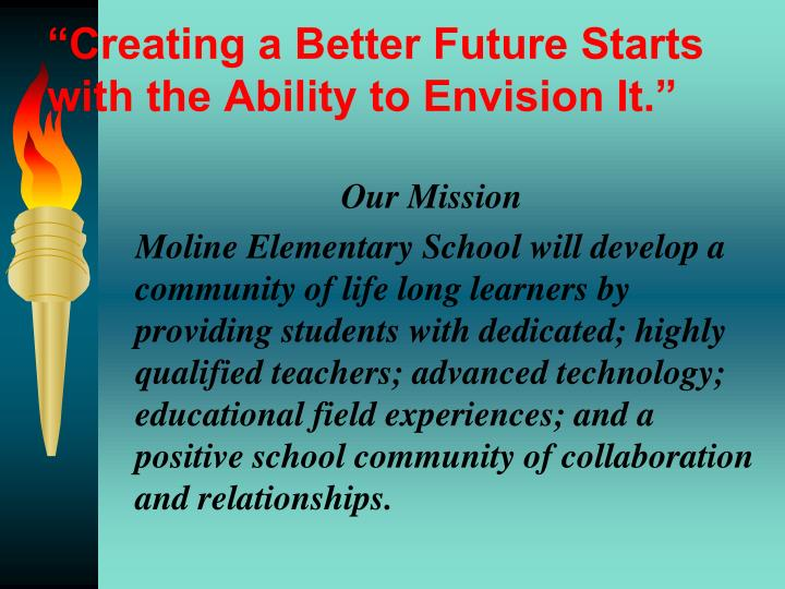 """""""Creating a Better Future Starts with the Ability to Envision It."""""""