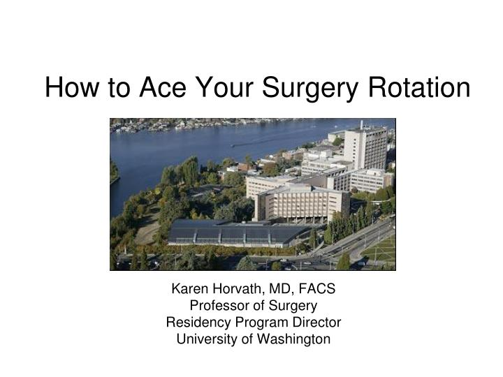 How to ace your surgery rotation