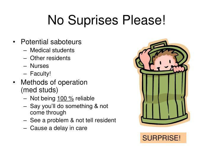No Suprises Please!