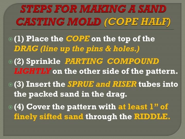 STEPS FOR MAKING A SAND CASTING