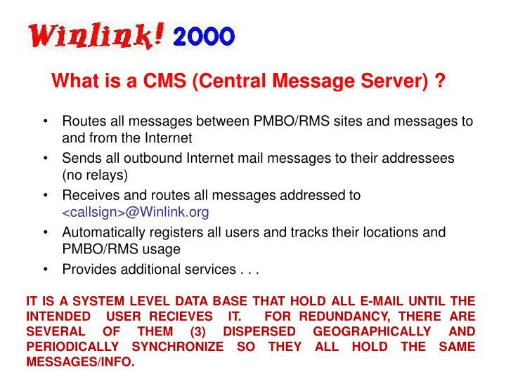 What is a CMS (Central Message Server) ?