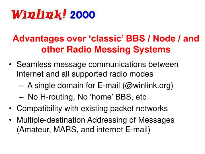 Advantages over 'classic' BBS / Node / and other Radio Messing Systems