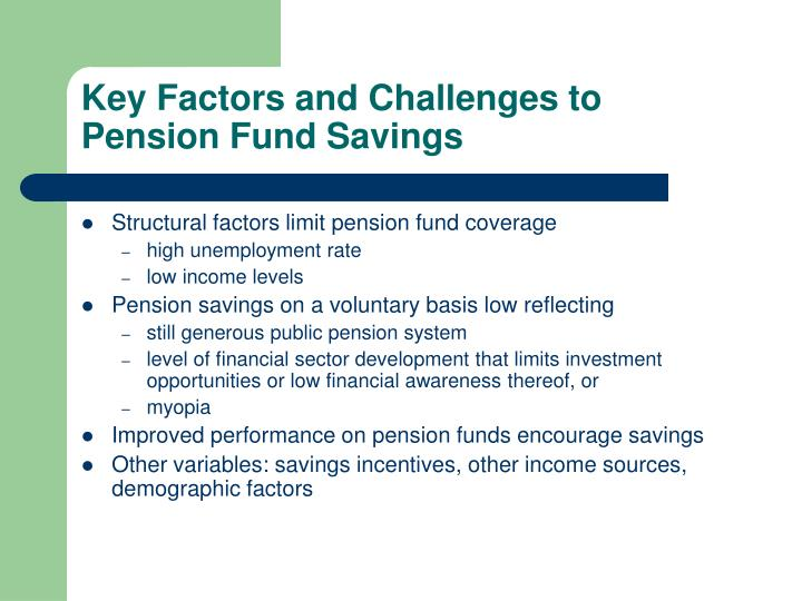 Key Factors and Challenges to Pension Fund Savings