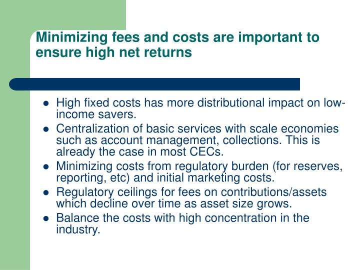 Minimizing fees and costs are important to ensure high net returns