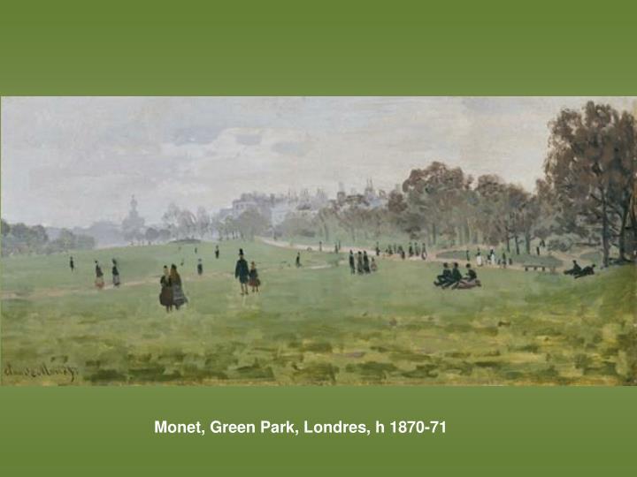 Monet, Green Park, Londres, h 1870-71