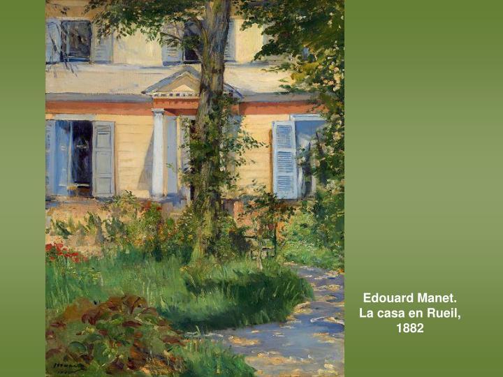 Edouard Manet. La casa en Rueil, 1882