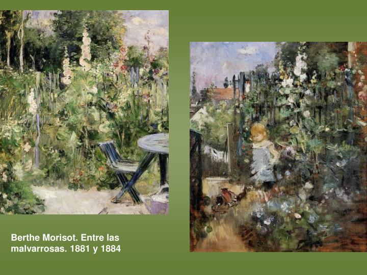 Berthe Morisot. Entre las malvarrosas. 1881 y 1884