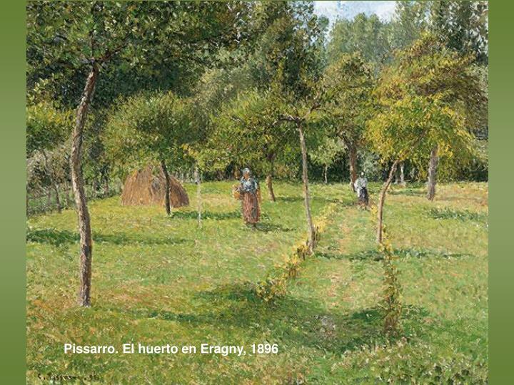Pissarro. El huerto en Eragny, 1896
