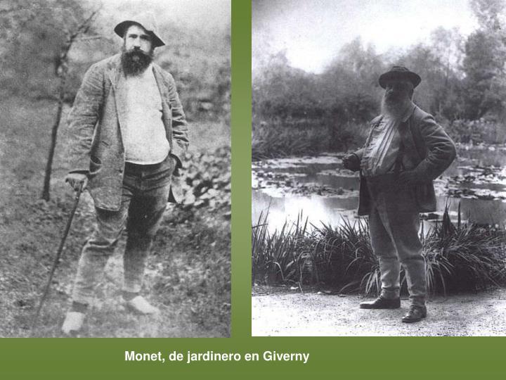 Monet, de jardinero en Giverny