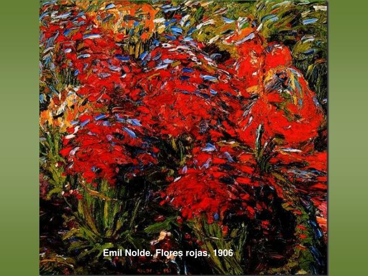 Emil Nolde. Flores rojas, 1906