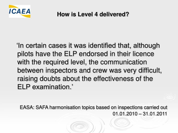 How is Level 4 delivered?