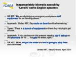 inappropriately idiomatic speech by level 6 native english speakers