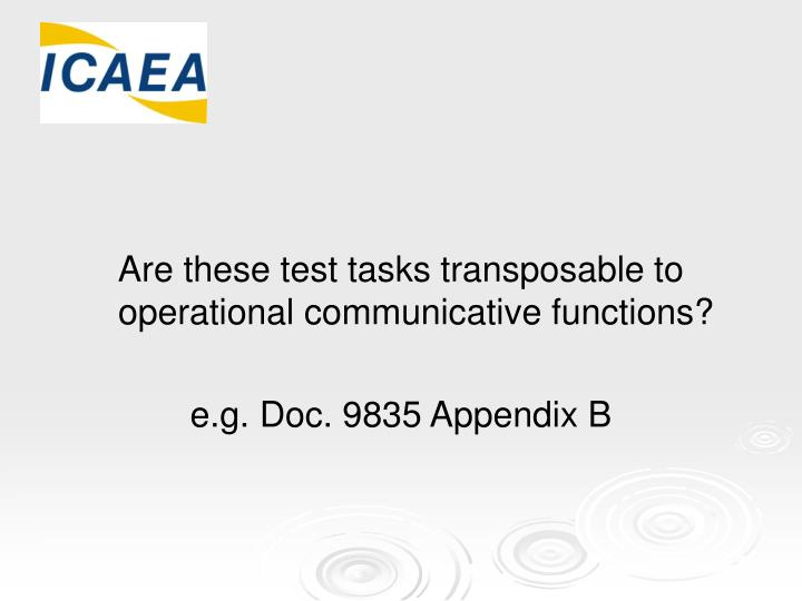 Are these test tasks transposable to operational communicative functions?