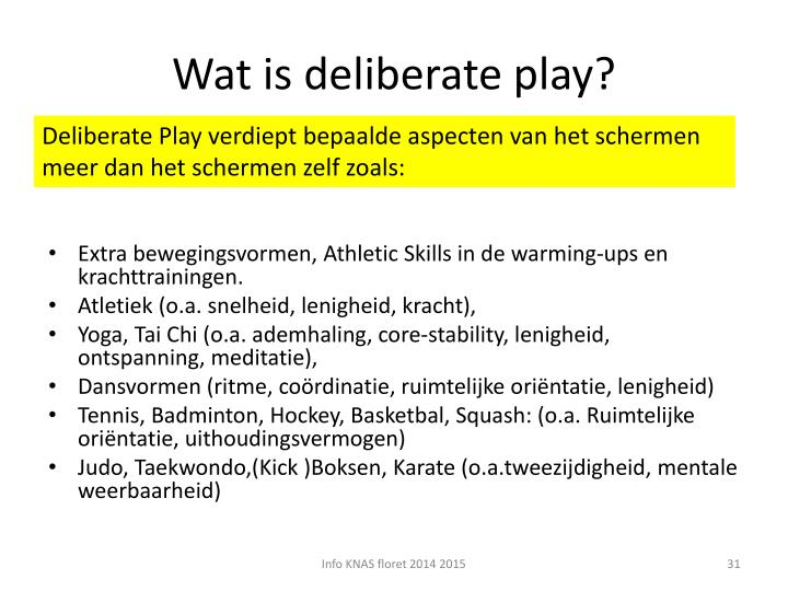 Wat is deliberate play?