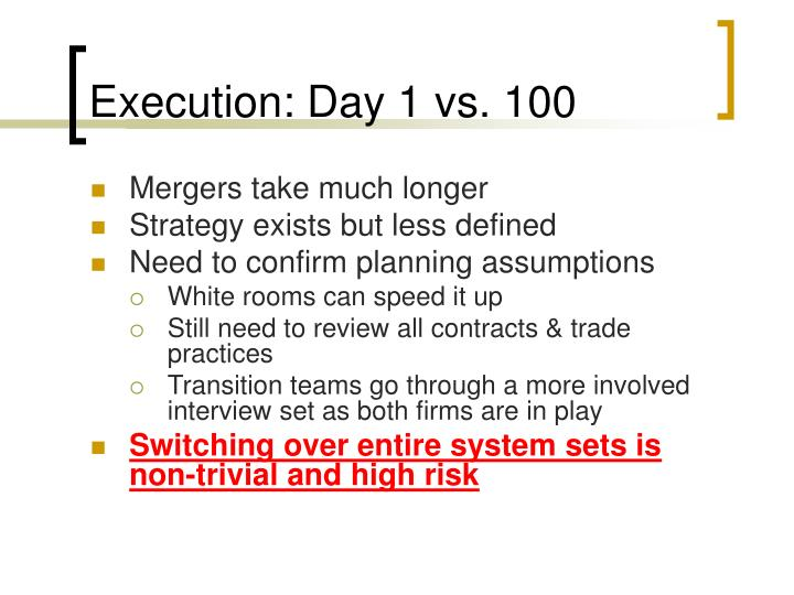 Execution: Day 1 vs. 100