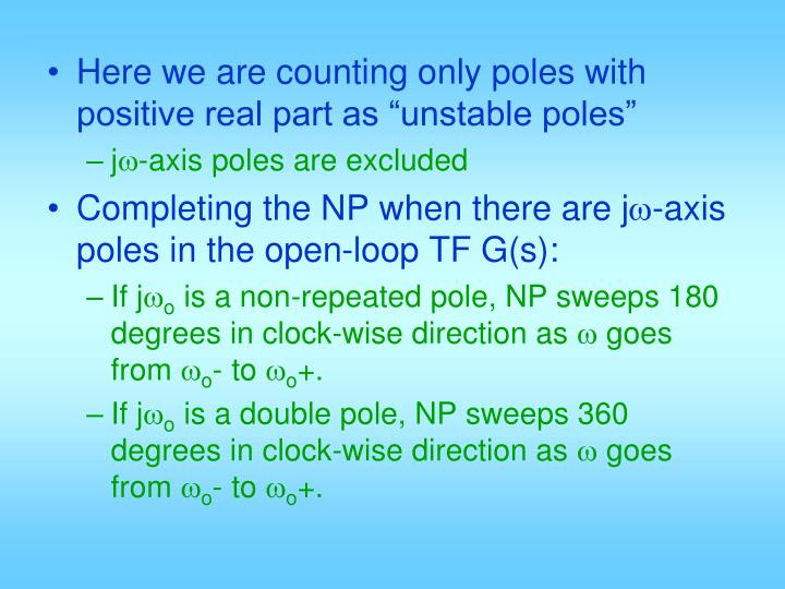 "Here we are counting only poles with positive real part as ""unstable poles"""